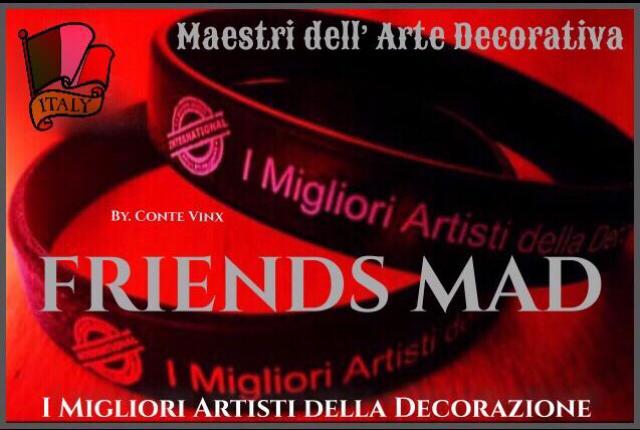Friends Mad Maestri Dell Arte Decorativa
